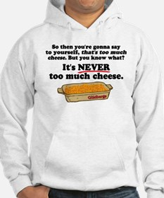 It's Never Too Much Cheese Goldbergs Hoodie