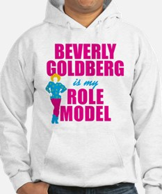 Beverly Goldberg Is My Role Model Hoodie
