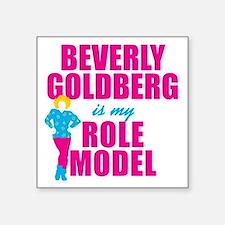 Beverly Goldberg Is My Role Model Sticker