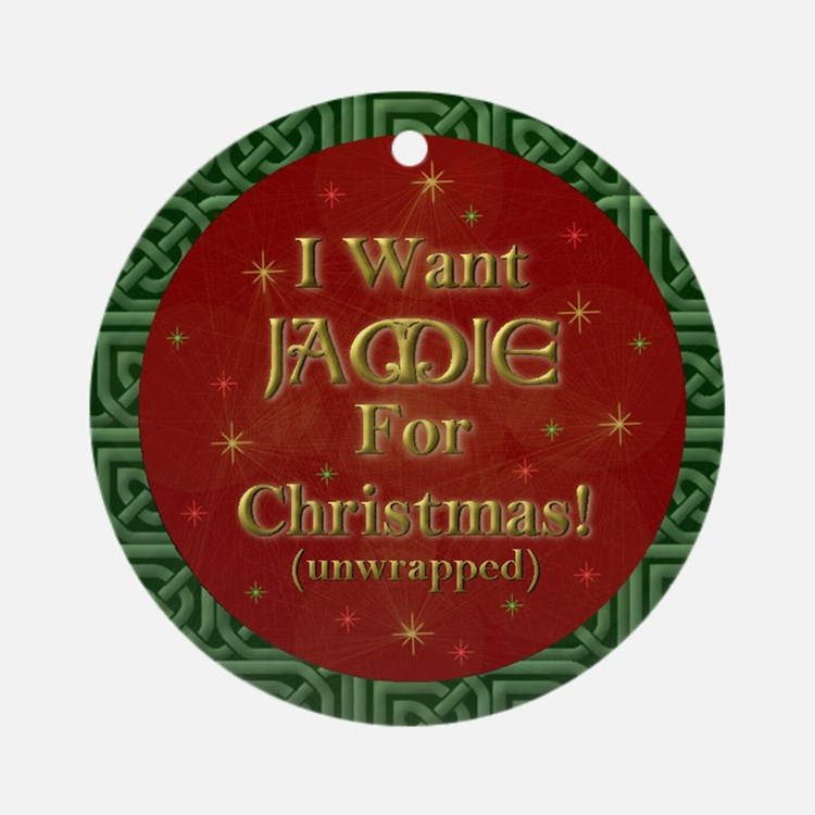 I Want Jamie For Christmas! Ornament (Round)