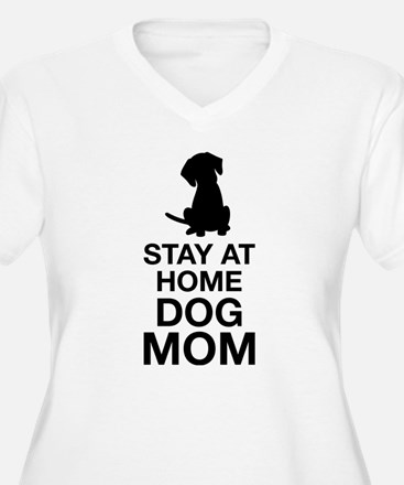 Stay At Home Dog Mom Plus Size T-Shirt