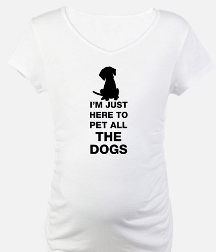 I'm Just Here To Pet All The Dogs Shirt