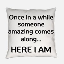 someone amazing Everyday Pillow