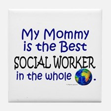 Best Social Worker In The World (Mommy) Tile Coast
