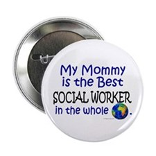 Best Social Worker In The World (Mommy) Button