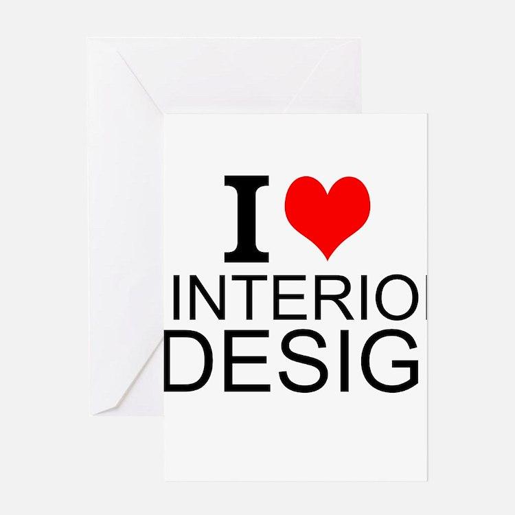 I Love Interior Design Greeting Cards