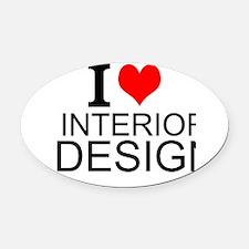 I Love Interior Design Oval Car Magnet