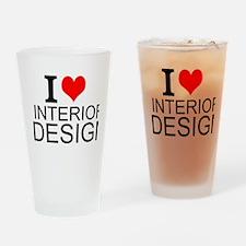I Love Interior Design Drinking Glass