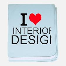 I Love Interior Design baby blanket