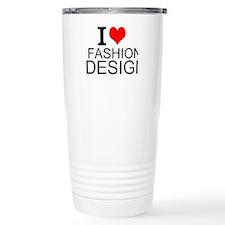 I Love Fashion Design Travel Mug