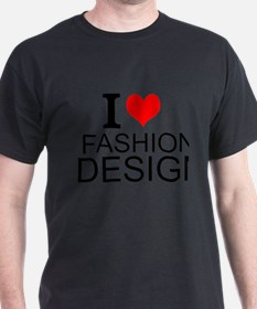 I Love Fashion Design T-Shirt