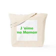 J 'aime ma Mamam Tote Bag