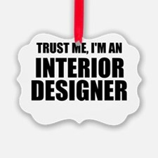 Trust Me, I'm An Interior Designer Ornament