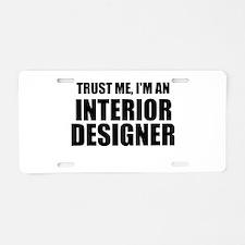 Trust Me, I'm An Interior Designer Aluminum Licens