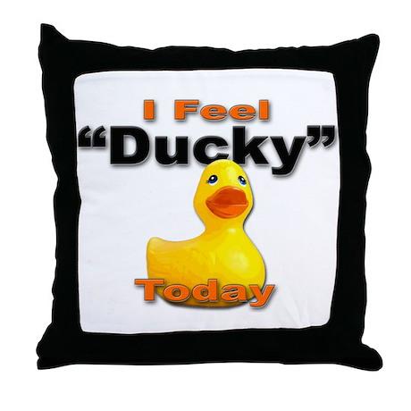 I Feel Ducky Today Throw Pillow