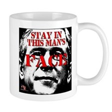 Stay In Bush's Face Mug
