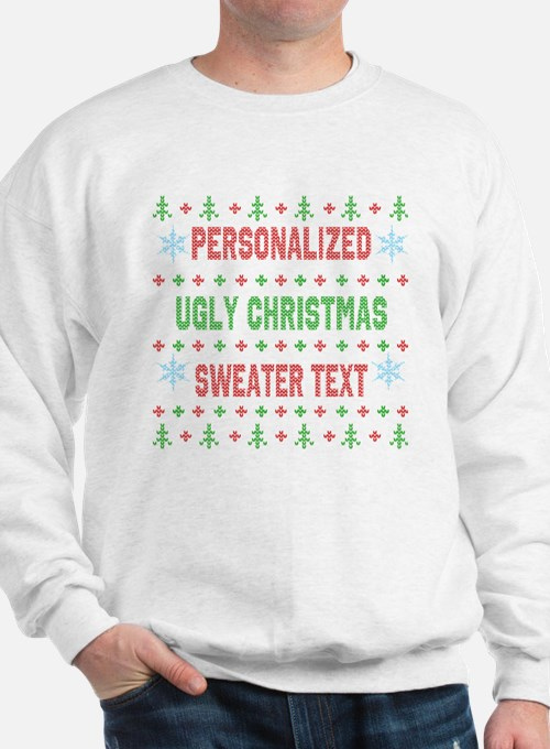 The Only Personalized Ugly Christmas Sweater Sweat
