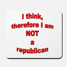 Not a Republican Mousepad