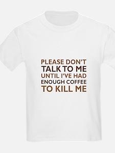 Enough Coffee To Kill Me T-Shirt
