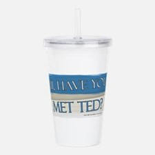 Have you Met Ted? Acrylic Double-wall Tumbler