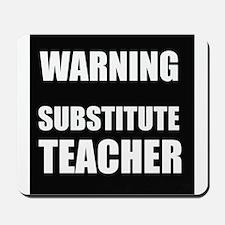 Warning Substitute Teacher Mousepad