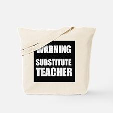 Warning Substitute Teacher Tote Bag