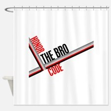 Honor the Bro Code Shower Curtain