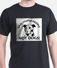 Cute Ban stupid people not dogs! T-Shirt