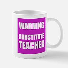 Warning Substitute Teacher Mugs