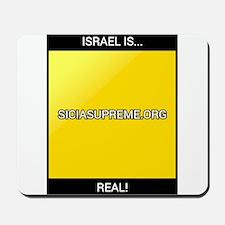 ISRAEL IS....REAL! Mousepad