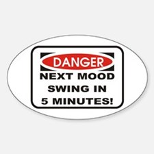 Danger Next Mood Swing in 5 M Oval Decal