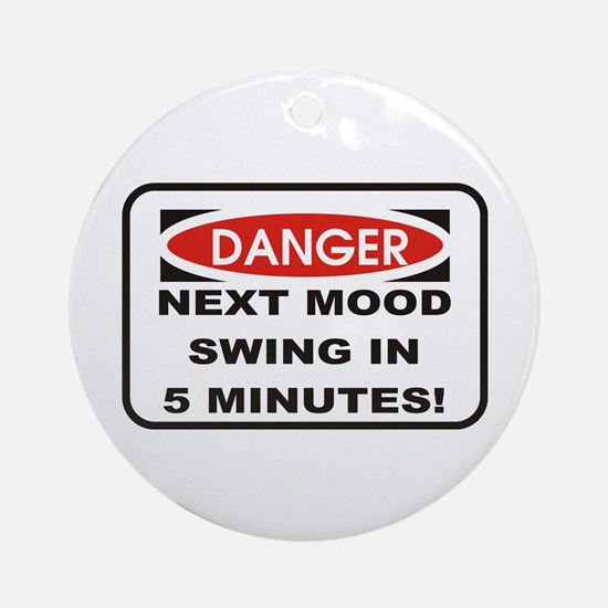 Danger Next Mood Swing in 5 M Keepsake (Round)