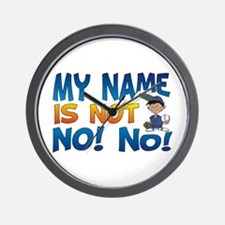 My Name is Not No! No! Wall Clock