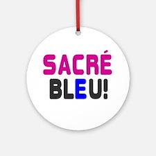 SACRE BLEU! Round Ornament
