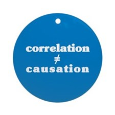 Correlation Causation Ornament (Round)