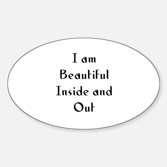 I am Beautiful Inside and Out Oval Decal