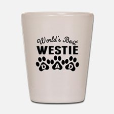 Worlds Best Westie Dad Shot Glass
