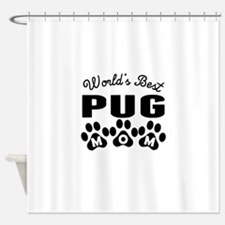 Worlds Best Pug Mom Shower Curtain
