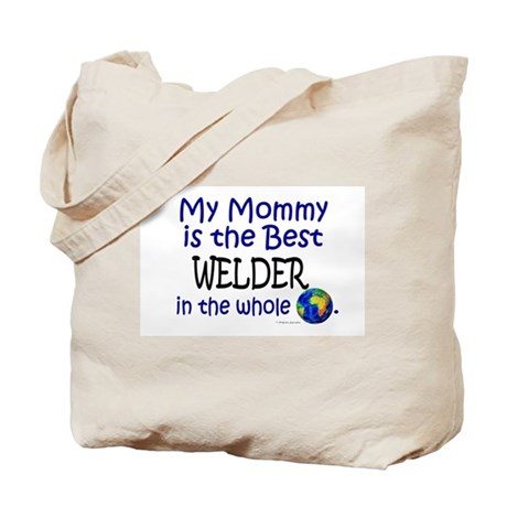 Best Welder In The World (Mommy) Tote Bag