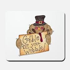 Gobble Wobble Mousepad