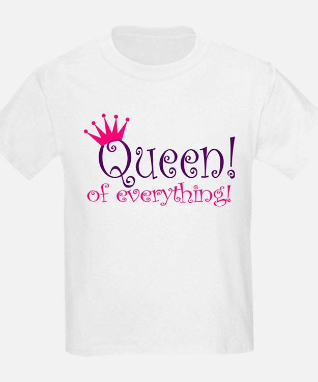 Cute Queen of everything T-Shirt