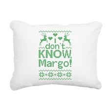 I Dont Know, Margo! Rectangular Canvas Pillow