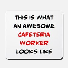 awesome cafeteria worker Mousepad