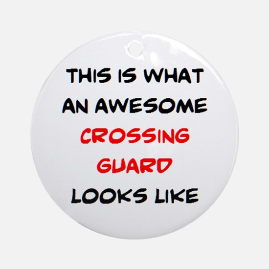 awesome crossing guard Round Ornament