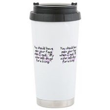 Cute Drugs and drug humor Travel Mug