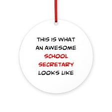 awesome school secretary Round Ornament