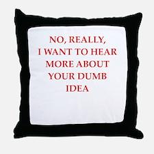 dumb Throw Pillow