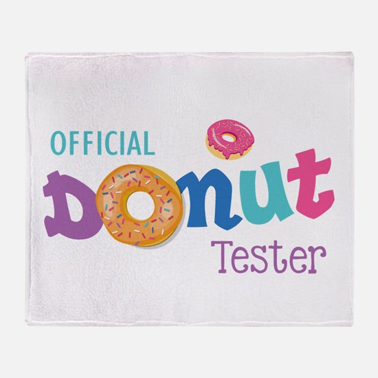 Official Donut Tester Throw Blanket