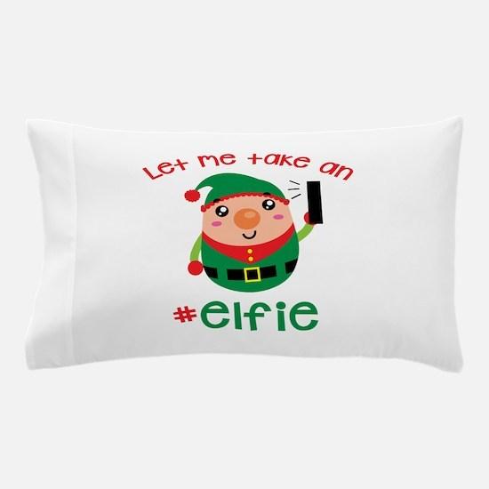 Let Me Take an #Elfie Pillow Case