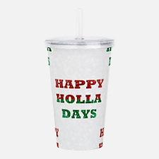 christmas happy holla Acrylic Double-wall Tumbler